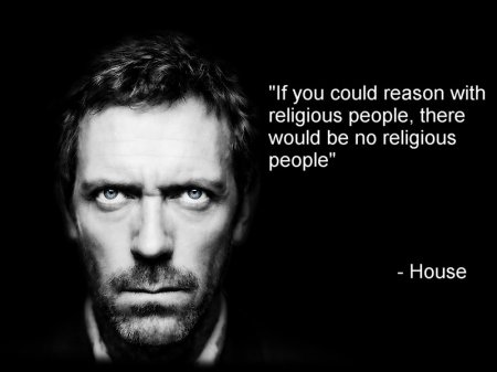 If you could reason with religious people, there would be no religious people